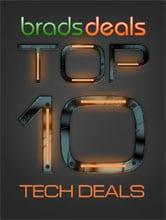 BradsDeals Top 10 Tech Deals