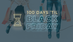 Only 100 Days Until Black Friday! Here's What You Need to Get Ready Now