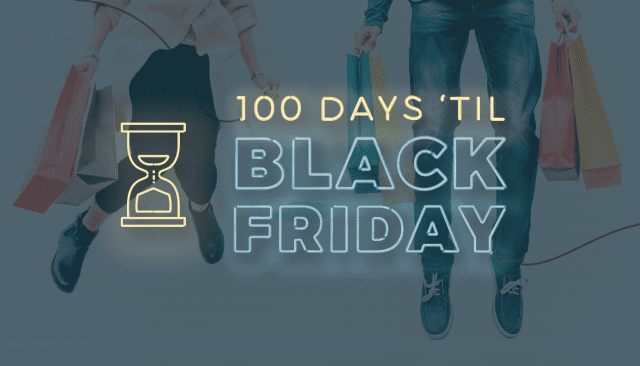 Just 100 Days Until Black Friday 2020