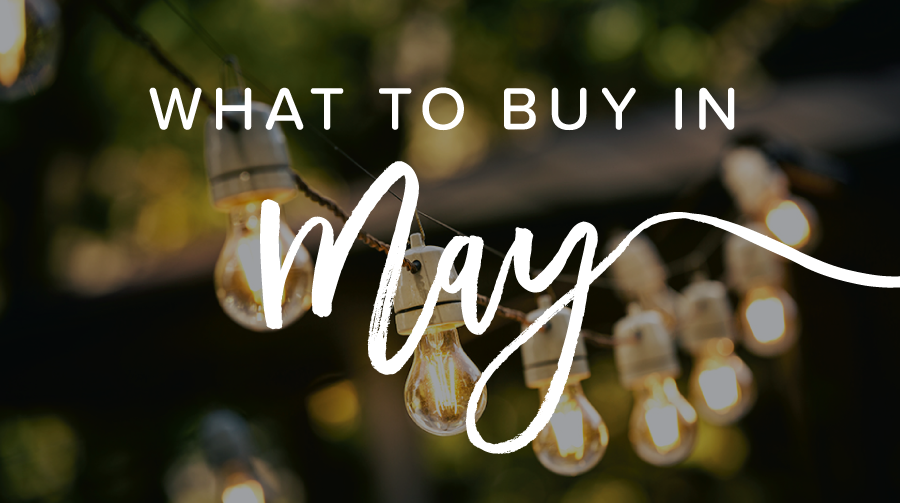 The 6 Best Things to Buy in May