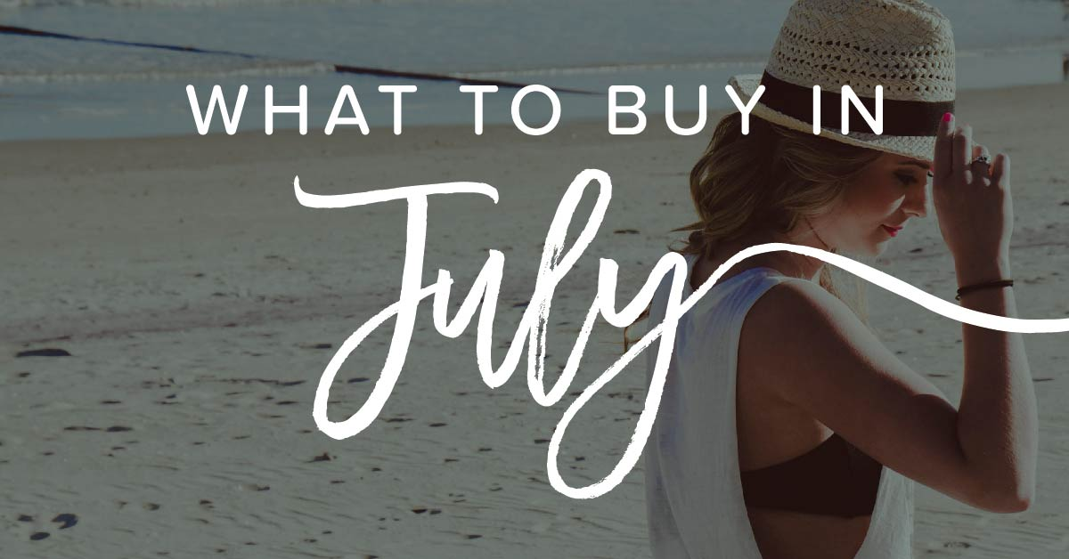 What to buy in july 01